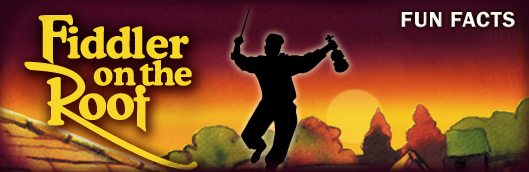 Fiddler On The Roof Fun Facts