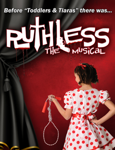 <i>Ruthless! The Musical</i>