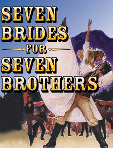 <i>Seven Brides for Seven Brothers</i>