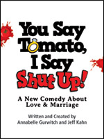 <i>You Say Tomato, I Say Shut Up!</i>
