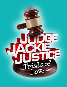 <i>Judge Jackie Justice - The Trials of Love</i>